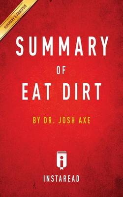 Summary of Eat Dirt by Josh Axe Includes Analysis (Paperback)
