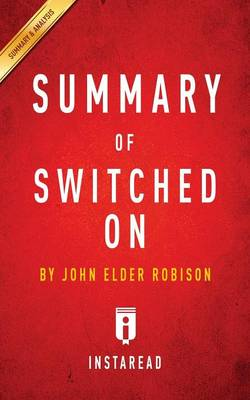 Summary of Switched on by John Elder Robison Includes Analysis (Paperback)