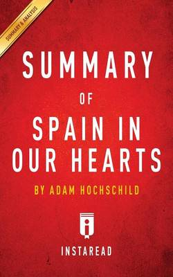 Summary of Spain in Our Hearts by Adam Hochschild Includes Analysis (Paperback)