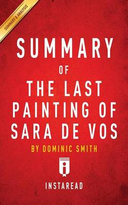 Summary of the Last Painting of Sara De Vos by Dominic Smith Includes Analysis (Paperback)