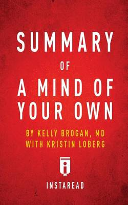 Summary of a Mind of Your Own by Kelly Brogan with Kristin Loberg Includes Analysis (Paperback)