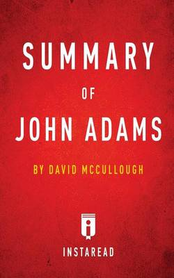 Summary of John Adams by David McCullough Includes Analysis (Paperback)
