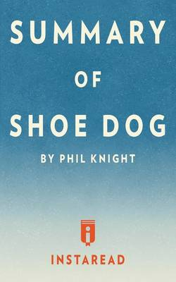 Summary of Shoe Dog: By Phil Knight Includes Analysis (Paperback)