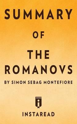 Summary of The Romanovs: by Simon Sebag Montefiore Includes Analysis (Paperback)