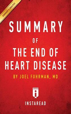 Summary of The End of Heart Disease by Joel Fuhrman Includes Analysis (Paperback)