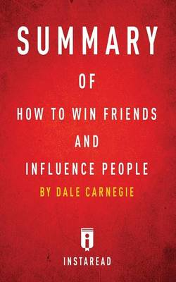 Summary of How to Win Friends and Influence People: by Dale Carnegie Includes Analysis (Paperback)