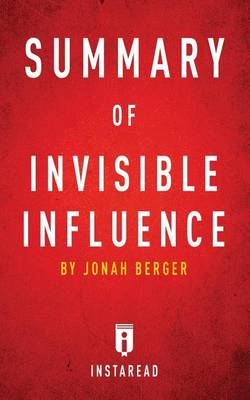 Summary of Invisible Influence: By Jonah Berger Includes Analysis (Paperback)