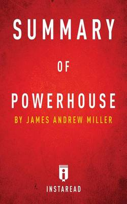 Summary of Powerhouse: By James Andrew Miller Includes Analysis (Paperback)