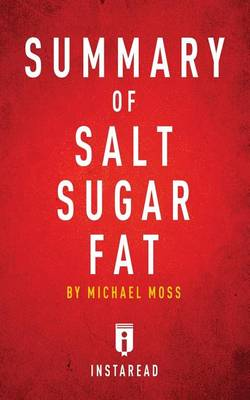 Summary of Salt Sugar Fat: By Michael Moss Includes Analysis (Paperback)