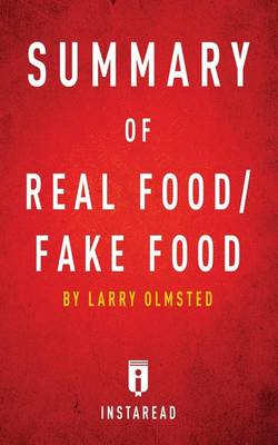 Summary of Real Food/Fake Food: By Larry Olmsted Includes Analysis (Paperback)