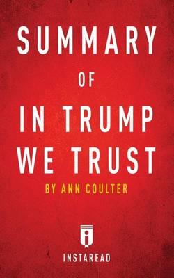 Summary of in Trump We Trust: By Ann Coulter Includes Analysis (Paperback)
