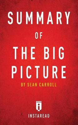 Summary of the Big Picture: By Sean Carroll Includes Analysis (Paperback)