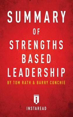 Summary of Strengths Based Leadership: by Tom Rath and Barry Conchie - Includes Analysis (Paperback)