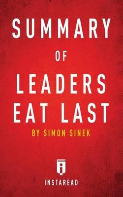 Summary of Leaders Eat Last: by Simon Sinek - Includes Analysis (Paperback)