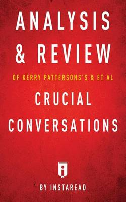 Analysis & Review of Kerry Patterson's & et al Crucial Conversations by Instaread (Paperback)