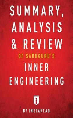 Summary, Analysis & Review of Sadhguru's Inner Engineering by Instaread (Paperback)