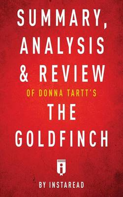 Summary, Analysis & Review of Donna Tartt's the Goldfinch by Instaread (Paperback)