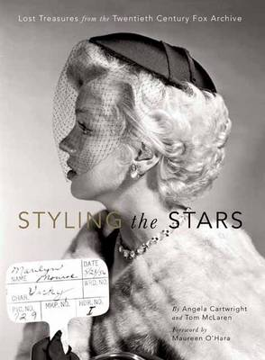 Styling the Stars: Lost Treasures from the Twentieth Century Fox Archive (Paperback)