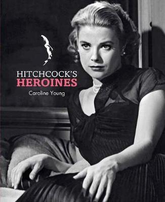 Hitchcock's Heroines (Hardback)