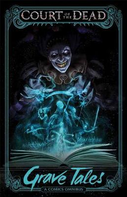 Court of the Dead: Grave Tales: A Comics Omnibus (Paperback)