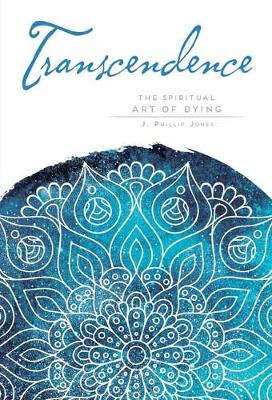 Transcendence: Finding Peace at the End of Life - Mandala Wisdom (Paperback)