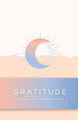 Gratitude: A Day and Night Reflection Journal - Inner World Series