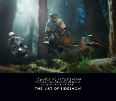 Star Wars: Collecting A Galaxy: The Art of Sideshow Collectibles (Hardback)
