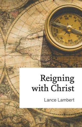 Reigning with Christ (Paperback)