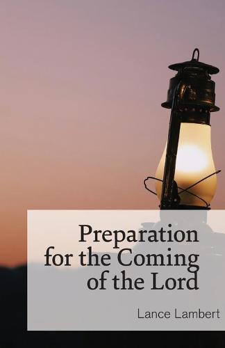 Preparation for the Coming of the Lord (Paperback)