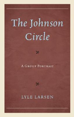 The Johnson Circle: A Group Portrait (Hardback)