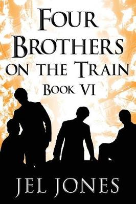 Four Brothers on the Train: Book VI (Paperback)