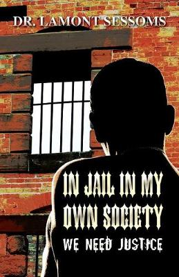 In Jail in My Own Society: We Need Justice (Paperback)