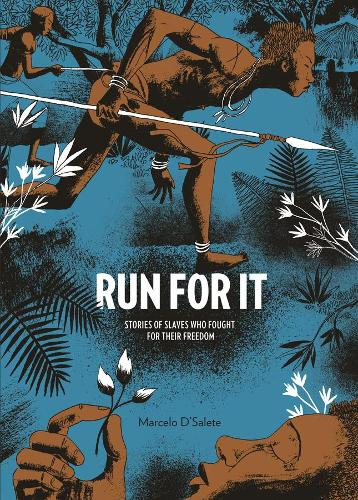 Run For It: Stories of Slaves Who Fought for their Freedom (Hardback)