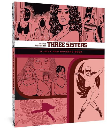 Three Sisters: The Love And Rockets Library 14: The Love and Rockets Library Vol. 14 (Paperback)