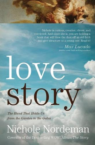 Love Story: The Hand that Holds Us from the Garden to the Gates (Paperback)