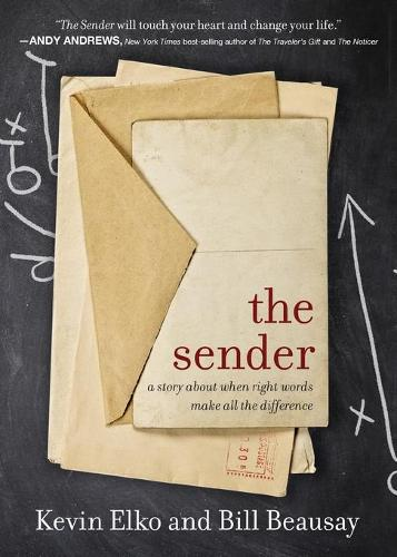 The Sender: A Story About When Right Words Make All The Difference (Paperback)