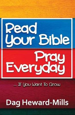 Read Your Bible, Pray Everyday... If You Want to Grow (Paperback)