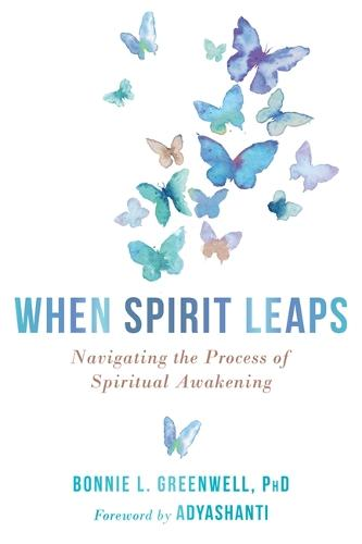 When Spirit Leaps: Navigating the Process of Spiritual Awakening (Paperback)