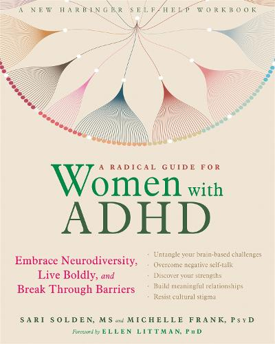 A Radical Guide for Women with ADHD: Embrace Neurodiversity, Live Boldy, and Break Through Barriers (Paperback)
