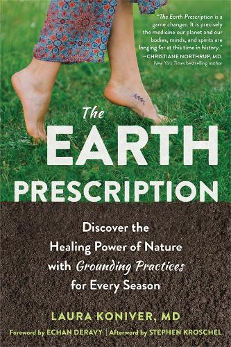 The Earth Prescription: Discover the Healing Power of Nature with Grounding Practices for Every Season (Paperback)