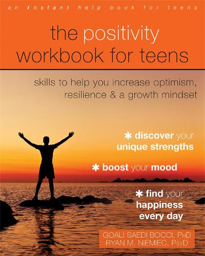 The Positivity Workbook for Teens: Skills to Help You Increase Optimism, Resilience, and a Growth Mindset (Paperback)