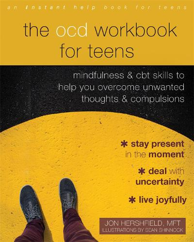 The OCD Workbook for Teens: Mindfulness and CBT Skills to Help You Overcome Unwanted Thoughts and Compulsions (Paperback)