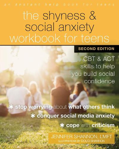 The Shyness and Social Anxiety Workbook for Teens, Second Edition: CBT and ACT Skills to Help You Build Social Confidence (Paperback)