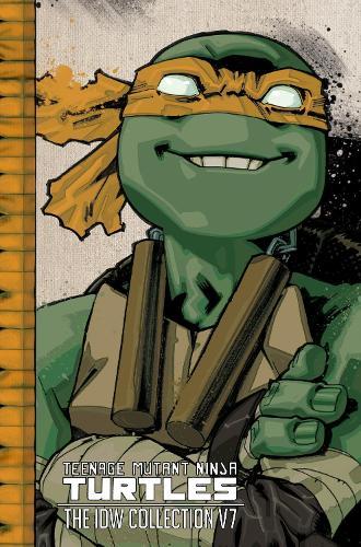 Teenage Mutant Ninja Turtles The Idw Collection Volume 7 (Hardback)