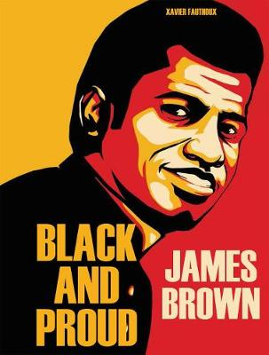 James Brown: Black And Proud (Hardback)