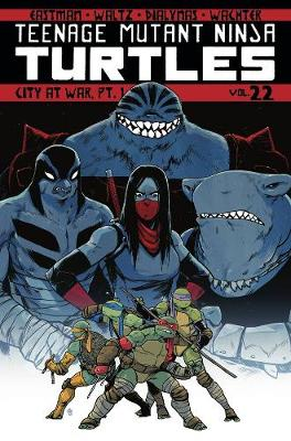 Teenage Mutant Ninja Turtles Volume 22: City At War, Pt. 1 - Teenage Mutant Ninja Turtles 22 (Paperback)
