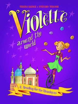 Violette Around the World, Volume 3: Heading for the Himalayas (Hardback)