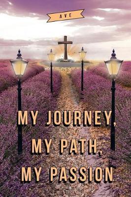 My Journey, My Path, My Passion (Paperback)