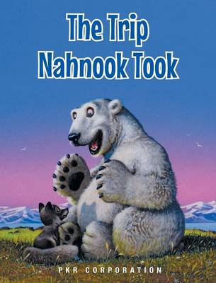 The Trip Nahnook Took (Hardback)
