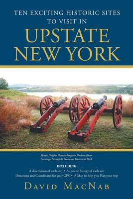 Ten Exciting Historic Sites to Visit in Upstate New York (Paperback)